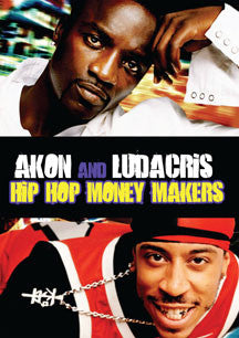 Hip Hop Money Makers: Ludacris & Akon (DVD)