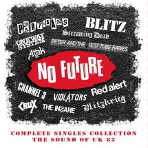 No Future Complete Singles Collection: The Sound Of UK 82 (CD)