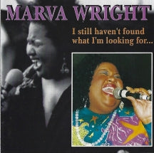 Marva Wright - I Still Haven't Found What I Am Looking For (CD)