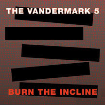 Vandermark 5 - Burn The Incline (CD)
