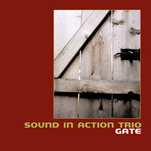 Sound In Action Trio - Gate (CD)