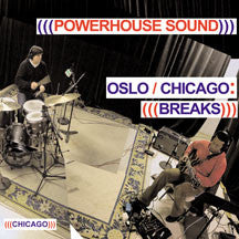 (((Powerhouse Sound))) - Oslo/Chicago: Breaks (CD)