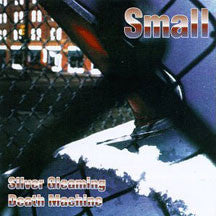 Small - Silver Gleaming Death Machine (CD)