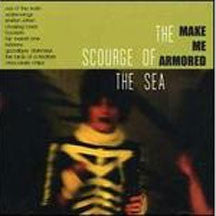 Scourge of the Sea - Make Me Armored (CD)