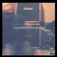 Say Hello To The Angels - Break Your Sword (CD)