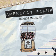 American Pinup - Change Machine (CD)