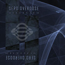 Sero.Overdose - Reflected EP (CD)
