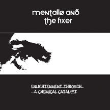 Mentallo & The Fixer - Enlightenment Through A Chemical Catalyst (CD)