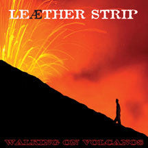 Leaether Strip - Walking On Volcanos (CD)