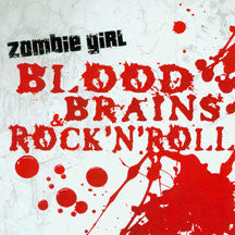 Zombie Girl - Blood' Brains & Rock'N Roll (CD)