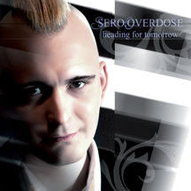 Sero.Overdose - Heading For Tomorrow (CD)