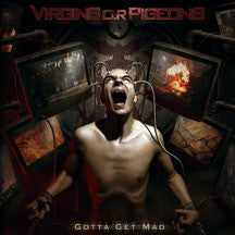 Virgins O.R Pigeons - Gotta Get Mad (CD)