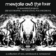 Mentallo & The Fixer + Associated Projects - A Collection Of Rare, Unreleased & Remastered (CD)