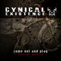 Cynical Existence - Come Out And Play (Limited Edition) (CD)
