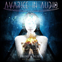Avarice In Audio - Shine & Burn (Limited Edition) (CD)