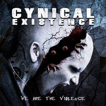 Cynical Existence - We Are The Violence (CD)