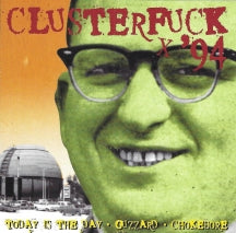Clusterfuck '94 [Extremely Limited] (CD)