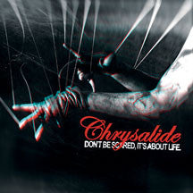 Chrysalide - Don't Be Scared, It's About Life (CD)