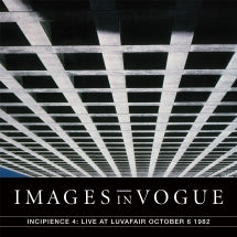 Images In Vogue - Live At Luvafair October 6th, 1982 (CD)