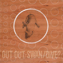 Out Out - Swan/Dive? (CD)