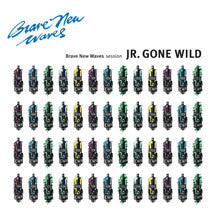 Jr. Gone Wild - Brave New Waves Session (VINYL ALBUM)