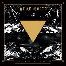 Dead Quiet - Truth And Ruin (LP)