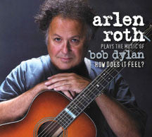 Arlen Roth - Plays The Music Of Bob Dylan: How Does It Feel (CD)