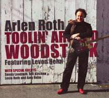 Arlen Roth - Toolin Around Woodstock Featuring Levon Helm (CD/DVD)