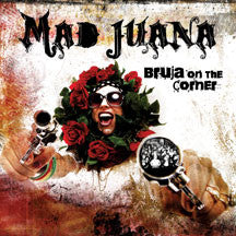 Mad Juana - Bruja On The Corner (CD)