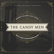 Harry Allen's All Star New York Saxophone Band - The Candy Men (CD)