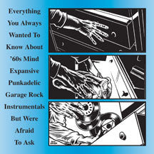 Everything You Always Wanted To Know About '60s Mind Expansive Punkadelic Garage Rock Ins (CD)