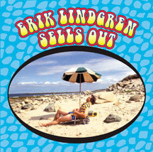 Erik Lindgren - Erik Lindgren Sells Out [1979-1985] (CD)