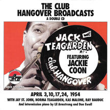 Jack Teagarden & Jackie Coon - Club Hangover Broadcasts (CD)