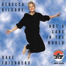 Rebecca Kilgore & Dave Frishberg - Not A Care In The World (CD)