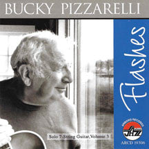 Bucky Pizzarelli - Flashes (CD)