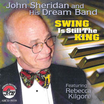 John Sheridan and His Dream Band featuring Rebecca Kilgore - Swing Is Still The King (CD)