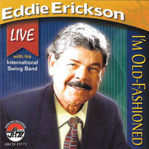 Eddie Erickson - I'm Old Fashioned (CD)