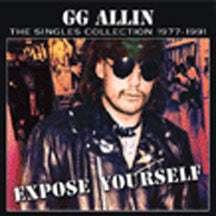GG Allin - Expose Yourself-Singles (CD)