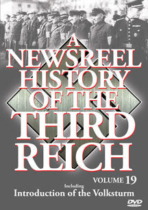 Newsreel History Of The Thirdreich - Vol. 19: Introductionof The Volksturm (DVD)