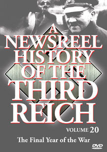 Newsreel History Of The Thirdreich - Vol. 20: Final Year Ofthe War (DVD)