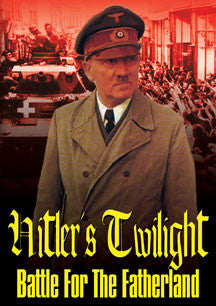 Hitler's Twilight: Battle For The Fatherland (DVD)
