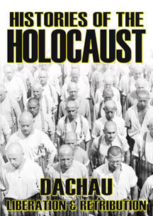 Histories Of The Holocaust: Dachau - Liberation And Retribution (DVD)
