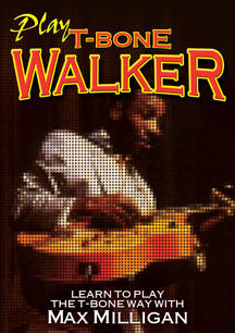 Max Milligan - Play T-bone Walker (DVD)