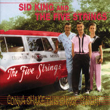 Sid King & The Five Strings - Gonna Shake This Shack Tonight (CD)