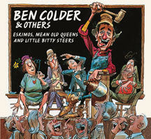 Ben Colder & Others - Eskimos, Mean Old Queens & Little Bitty Steers (CD)