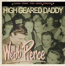 Webb Pierce - Gonna Shake This Shack Tonight: High Geared Daddy (CD)