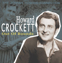 Howard Crockett - Out Of Bounds: The Johnny Horton Connection (CD)