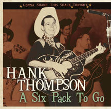 Hank Thompson - Gonna Shake This Shack Tonight: A Six Pack To Go (CD)