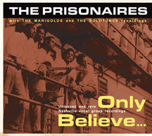 Prisonaires & Marigolds - Only Believe...unissued And Rare Nashville.. (CD)