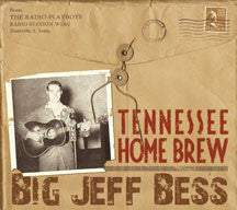 Big Jeff Bess - Tennessee Home Brew (CD)
